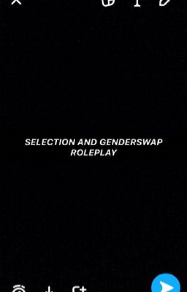 Selection/Genderswap roleplay {OPEN}