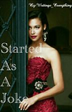 Started As A Joke (Brittana Fanfic) by Writings_Everything