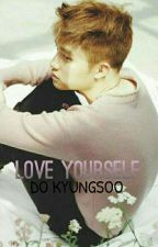 LOVE YOURSELF ✴ do kyungsoo by whybbh