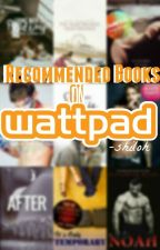 Recommended Books on Wattpad by -shiloh