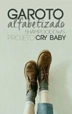 Garoto Alfabetizado [PROJETO CRY BABY] [REESCREVENDO] by shampoodows
