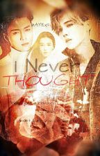 I Never Thought |EXO| by RAYEXO