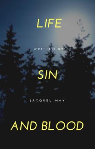 Life, Sin, & Blood