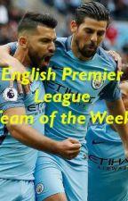 English Premier League Team of the Week by shadowhawk10