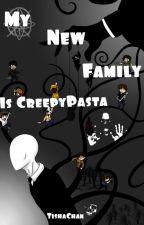 My new family is CreepyPasta by TishaChan