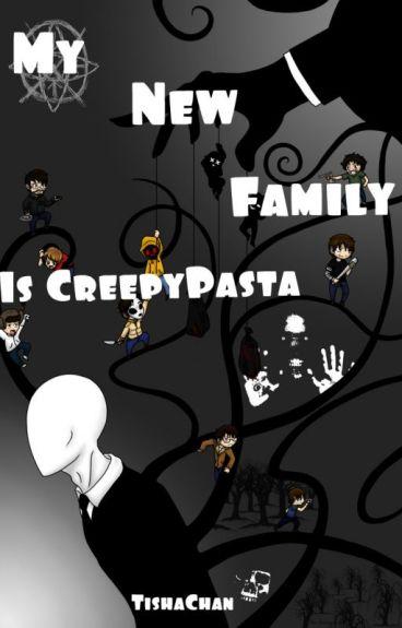 My new family this is CreepyPasta