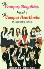 The Campus Royalties Meets The Campus heartthrobs by AlexisNicolelovesU