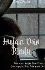 Hujan Dan Rindu by DindaDellia
