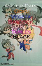 Ask or Dare Vegeta Goku + Raditz by DBZExpert