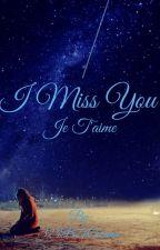 I miss you (je t'aime)  by 324B21Cosima