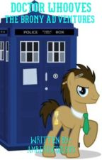 Doctor Whooves | Season One: The Brony Adventures by amberiscool333