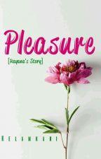 Pleasure [Rayana's story] by Kelamkari