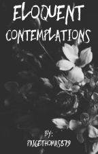 Eloquent Contemplations  by paigethomas879