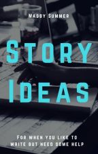 Story Ideas by maddy_vander