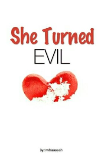 She Turned Evil [50DWMEGF: Book2] (COMPLETED)