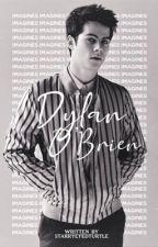 Dylan O'Brien Imagines by starryeyedturtle