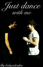 Just dance with me | Larry Stylinson [ Befejezett ] by babypeachharryy