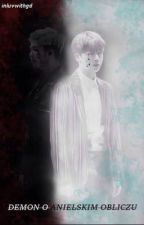 Demon o anielskim obliczu. |NamJin| by tenshiRan