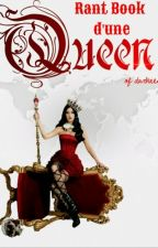 Rant book d'une Queen(Of Darkness) by Queen-Of-Darkness-