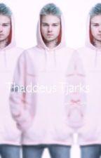 Thaddeus Tjarks | Tardy by gehatet