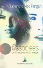 Associées - Une rencontre inattendue by AlexandraMacKargan