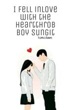 I fell inlove with a heartthrob 'boy sungit'  (Complete) by kimiedawn