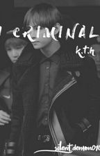 Criminal >> k.t.h. by silent_demon0103