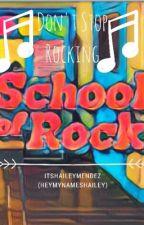 Don't Stop Rocking||School Of Rock Fanfic by marsandpluto