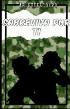 SOBREVIVO POR TI by arlettesco123