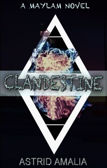 Clandestine - Maylam Chronicles Book One  [COMING SOON] by astrid93