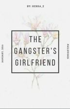 The Gangsters Girlfriend by sophie_andrea23