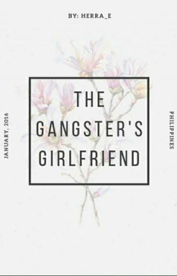The Gangsters Girlfriend (ON GOING)