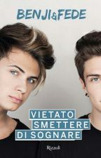 BENJI & FEDE || VIETATO SMETTERE DI SOGNARE  by pincopallino78