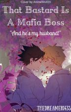 My Husband is a Mafia Boss?! (SASUNARU)  by TheDreamer143S