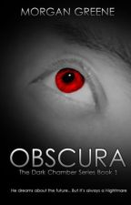 Obscura: The Dark Chamber Series Book 1 by MoGreene