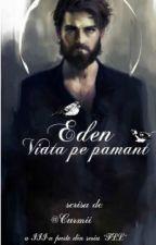 Eden.Viata pe pamant. by Curmii
