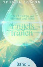 Engelstränen - (Die Chroniken von Himmel und Hölle I) by Lollypollysugarcrush
