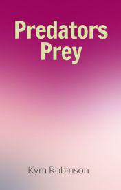 Predators Prey by Kym_Robinson
