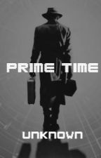 Prime Time [COMPLETED] by KylieAyuGesalan