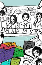 ADA AJA DI SMA by Riellatar