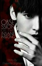 Obsession Of The Insane Inseong • Inseong by DixxasterOriginals