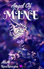 [Being Edited] Angel of Mine (manxman) by Rosekiss360
