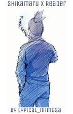 [Shikamaru x Reader] Przed Siebie by typical_mimosa