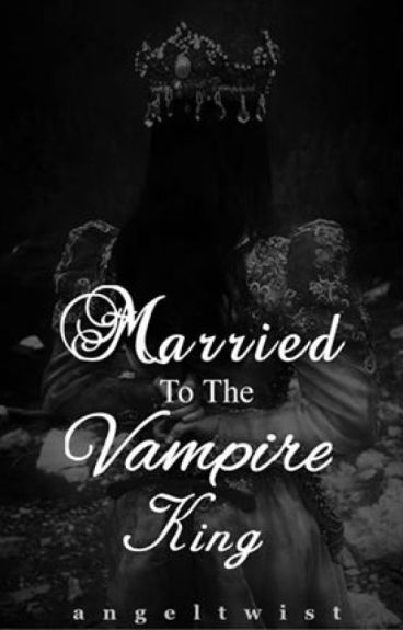Married to the Vampire King