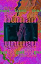 HUMAN || TWGI by voidxidjit