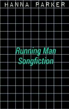 [OH] ; Running Man Songfiction ( RM ) by thatdelrey