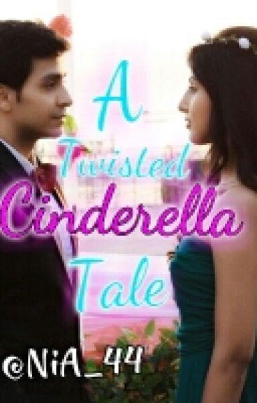 A twisted cinderella tale ✔ [UNDER EDITING]