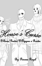 House's Curse (Lemmon) (+21) [G!Sans/Gaster/G!Papyrus x Reader] by PrincessRoyal95