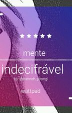 Mente Indecifrável by Hannah_Yoongi