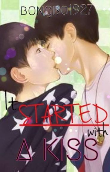 [CHUYỂN VER][COVER] IT STARTED WITH A KISS ! [KHẢI NGUYÊN]